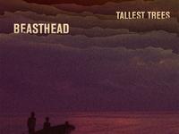 Beasthead - Tallest Trees