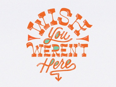 Wish You Weren't Here branding drawing procreate handlettering lettering typography design