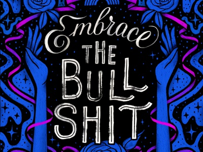 Embrace the Bullshit hands calligraphy drawing illustration procreate handlettering lettering typography design