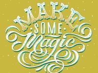 Make Some Magic