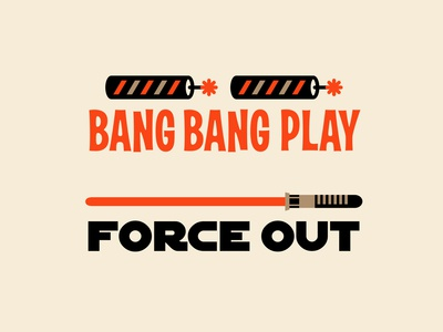 Bang Bang Play & Force Out