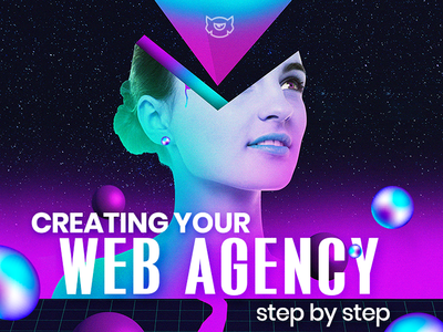 Creating Your Web Agency Step by Step