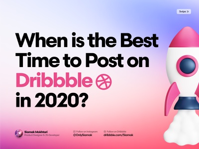 The best time to Post on Dribbble in 2020 typography ux ui article 3d illustration figma sketch sharing audience clients shots dribbble golden time best time rocket tips ticks