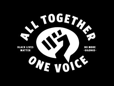 One Voice protest revolution silence speak talk voice blm fist