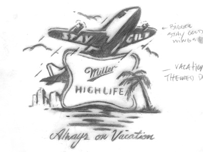 ALWAYS ON VACATION leisure clouds water beer miller miller high life vacation plane airplane sketch