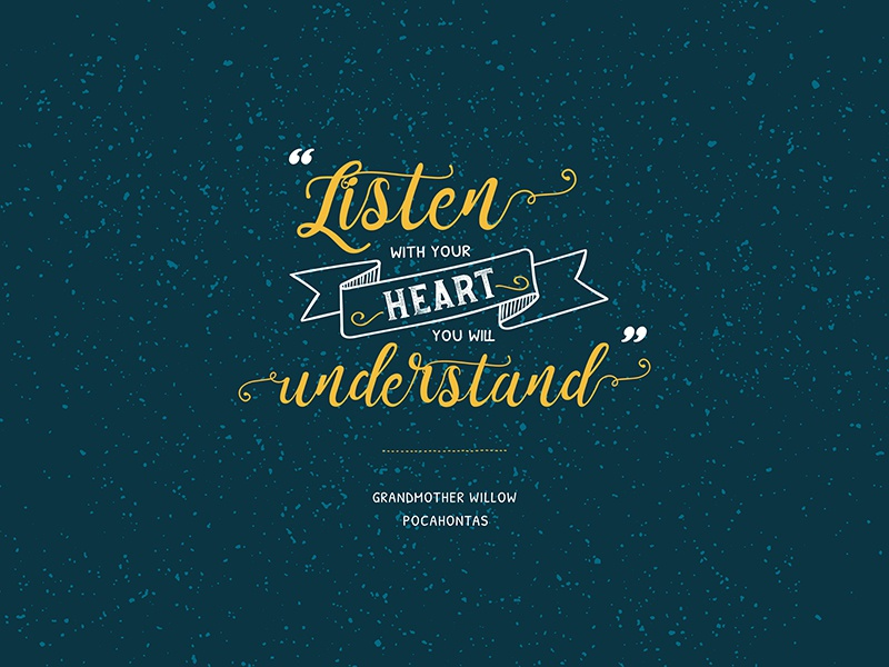 Listen with your heart, you will understand... editorial development layout print logo illustration creativity type font typography brand branding pocahontas princess disney graphics creative