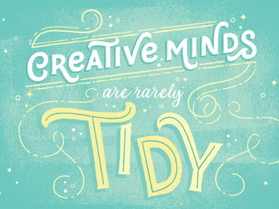 Creative Minds Are Rarely Tidy