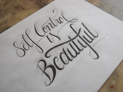 Self Control is Beautiful self-control beautiful lettering penciling sketch
