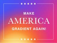 Make America Gradient Again™