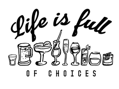 Choices Booze drinking wine beer margaritas alcoholic alcohol tropical drinks booze