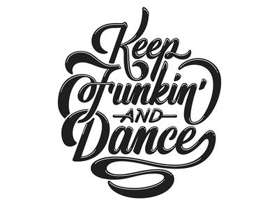 Keep Funkin' & Dance