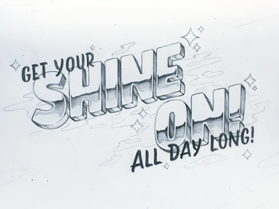 Get Your Shine On handtype typography handlettered handlettering lettering