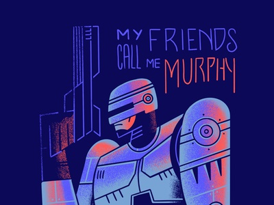 My friends call me Murphy... 80s style flat illustration vector texture retro illustration procreate alternative movie poster geek art robocop