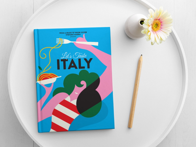 Let's taste Italy, a rejected book cover. italian design italy stefano marra illustration cover book