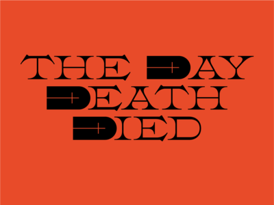 The Day Death Died