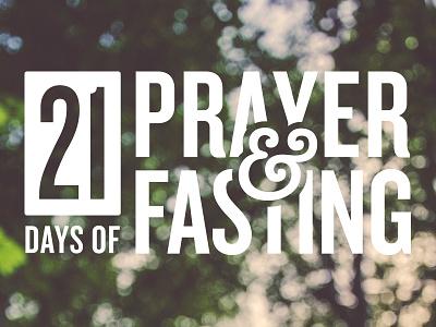 21 Days of Prayer and Fasting prayer fasting 21 church river valley