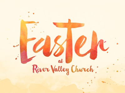 Easter at River Valley Church easter river valley sermon jesus church paint