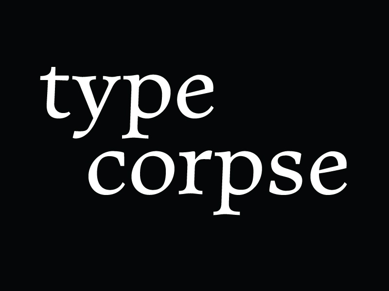 typecorpse type design type side project lettering