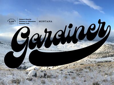 Gardiner, Montana yellowstone national park montana type design type script lettering script lettering