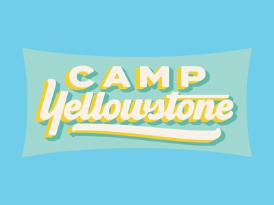 Camp Yellowstone pt. II script lettering script lettering yellowstone national park yellowstone national park camp