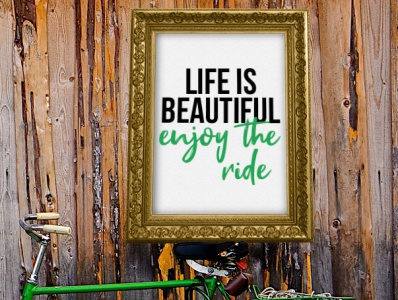 Life is Beautiful. Enjoy the Ride