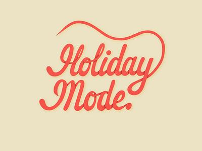 Holiday Mode procreate sketch logotype typography logo calligraphy type handdrawntype handwritten type script handlettering