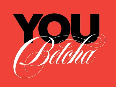 You Betcha design hand lettering