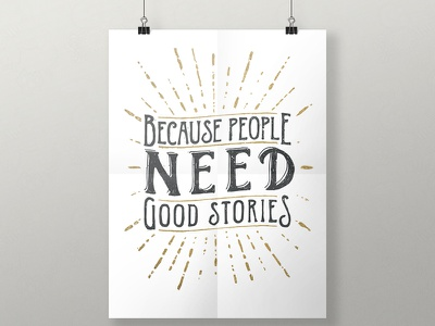 Because People Need Good Stories slogan quote storyhook stories illustration design typography