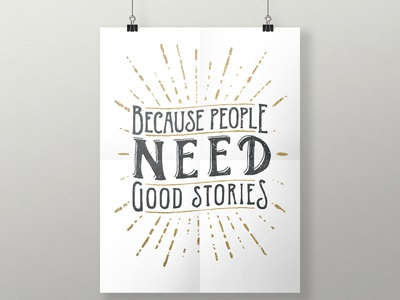 Because People Need Good Stories