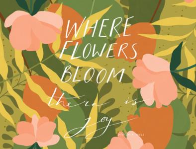 Where flowers bloom there is joy pattern art adobe fresco ipadpro digital illustration art spring flowers illustration book illustration editorial illustration pattern flowers quotes