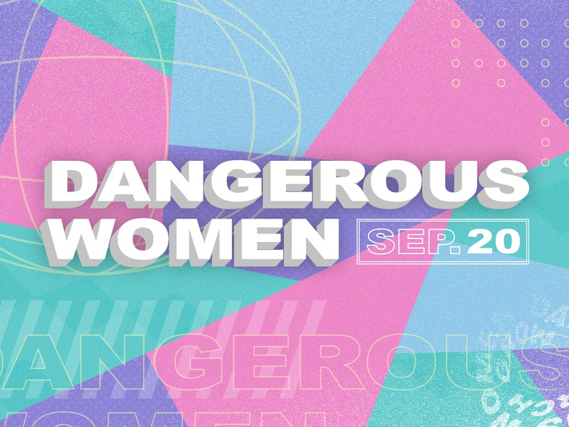 Dangerous Women - Women's Conference church design abstract church conference conference church marketing