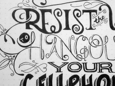 Resist the urge to hangout with your cellphone typography hand drawn lettering marker black and white