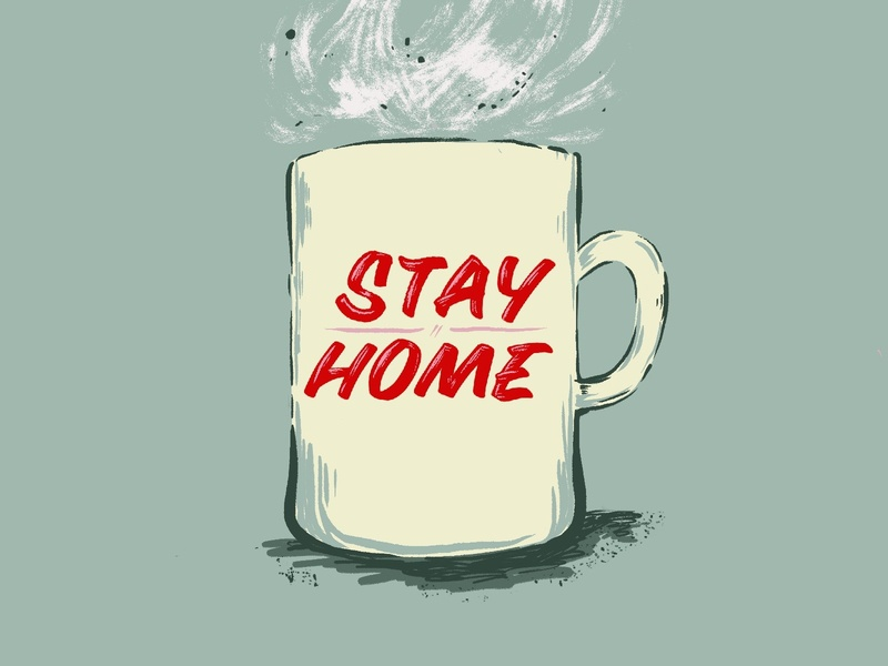 stay home-plz sign painter lettering stayhome home stay coffee community health coronavirus covid-19 weekly challenge weeklywarmup female designer procreate illustration
