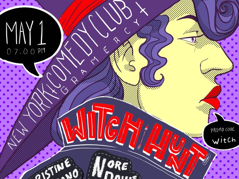 Witch Hunt Ny 2019 05 01 comedy flier marketing poster art poster handlettering typography illustration design art