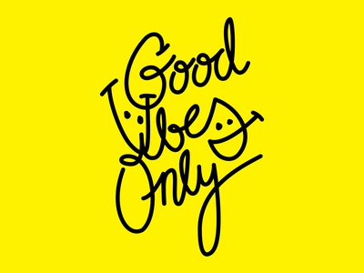 Good Vibes Only – Yellow