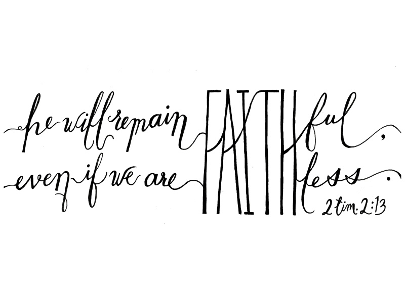 He will remain faithful. faith handwritten lettering typography hope christ scripture verse cursive