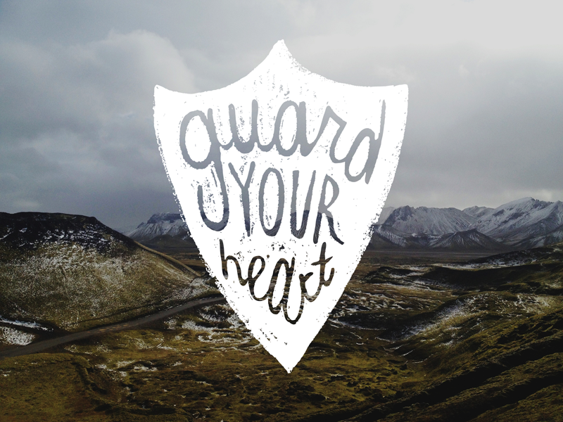 Guard Your Heart Project scripture handwritten lettering design drawing graphic design overlay