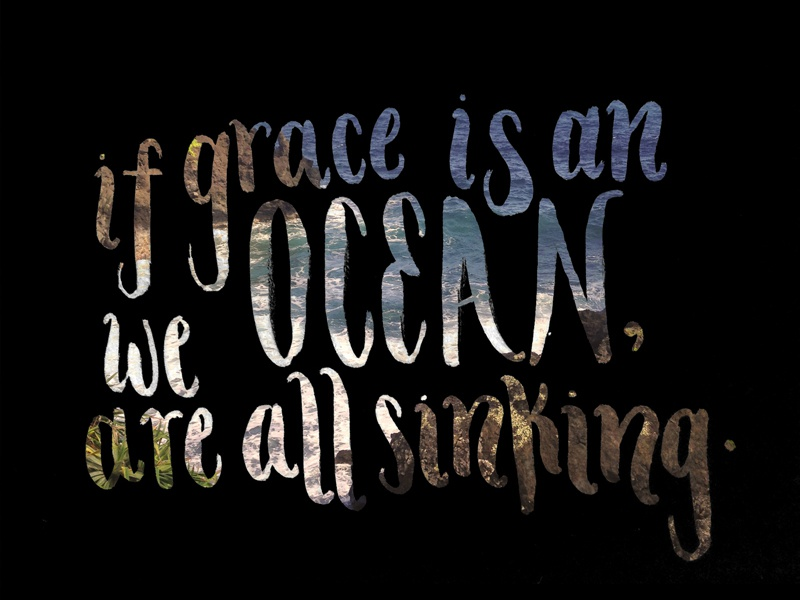 if grace is an ocean grace lyrics handwritten lettering ocean photography overlay