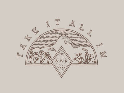 Take it All In inspire inspirational inspirational lettering florals flowers wildflowers illustration handlettering lettering mountain