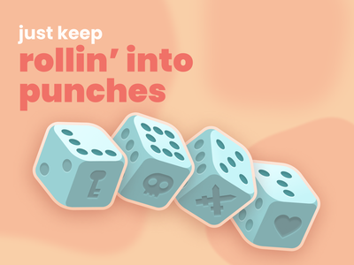 Just Keep Rollin' dices dice