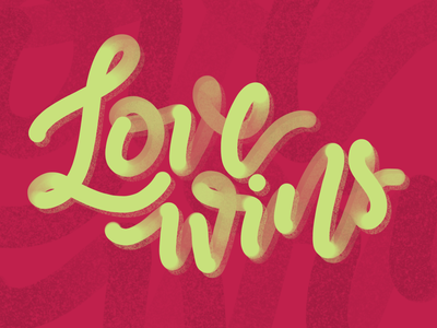 Love Wins lettering art lettering handlettering design calligraphy typography concept