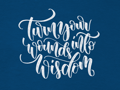 Turn your wounds into wisdom procreate illustration calligraphy artist lettering art lettering handlettering design calligraphy typography concept