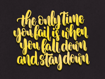The only time you fail is when you fall down and stay down type procreate illustration lettering art handlettering lettering design calligraphy typography concept