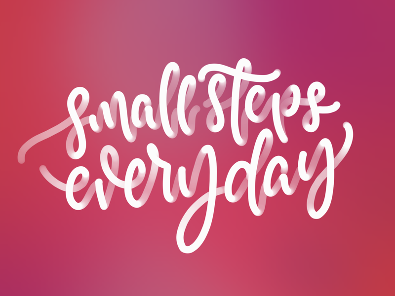 Small steps everyday type procreate illustration lettering art lettering handlettering design calligraphy typography concept