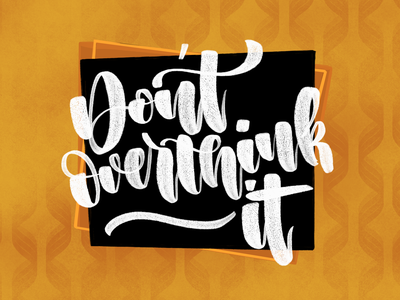 Don't overthink it type procreate illustration lettering art lettering handlettering design calligraphy typography concept