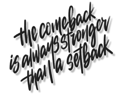 The come back is always stronger than a setback quote calligraphy artist procreate lettering art lettering handlettering design concept calligraphy typography