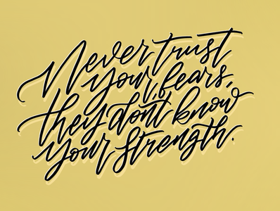 Never trust your fears, they don't know your strength. quote calligraphy artist illustration procreate lettering art lettering handlettering concept calligraphy typography