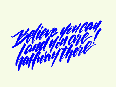 Believe you can and you are halfway there! calligraphy artist type illustration procreate lettering art lettering handlettering design concept calligraphy typography