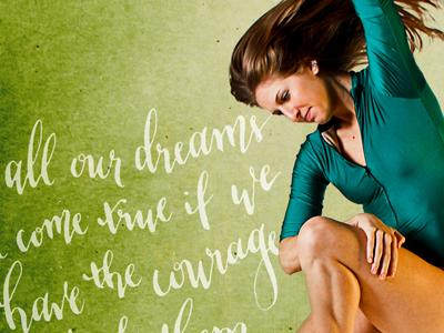 Dreams come true   photography calligraphy design by lindsay benson garrett