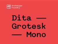 Dita Grotesk Mono